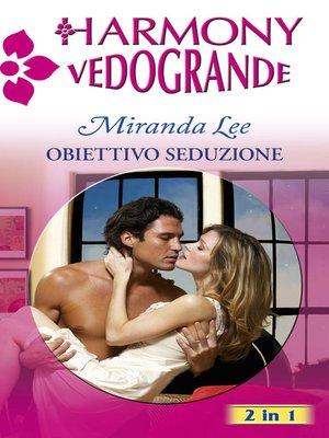cover image of Obiettivo seduzione