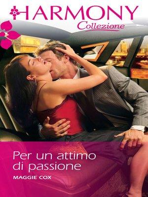 cover image of Per un attimo di passione