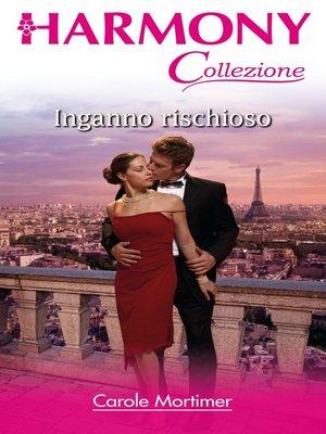 cover image of Inganno rischioso