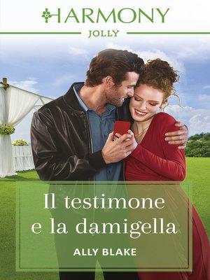 cover image of Il testimone e la damigella
