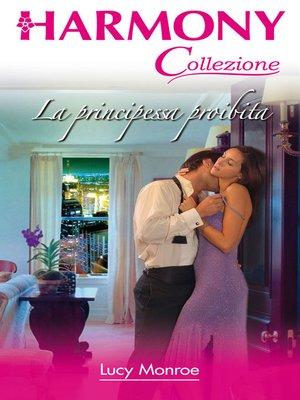 cover image of La principessa proibita