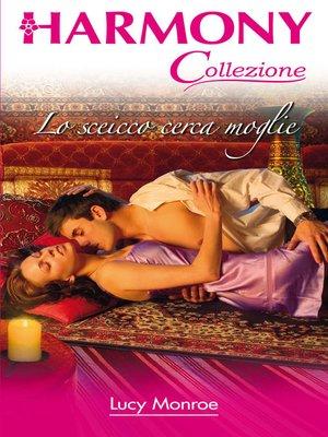 cover image of Lo sceicco cerca moglie