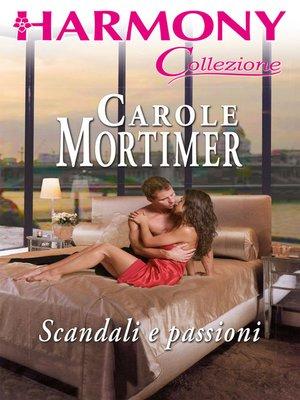 cover image of Scandali e passioni