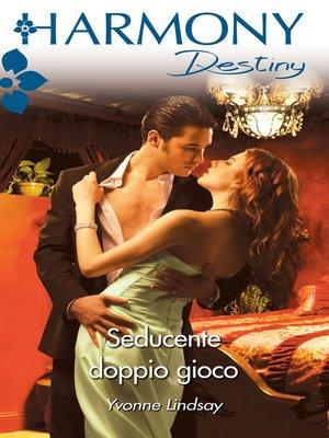 cover image of Seducente doppio gioco