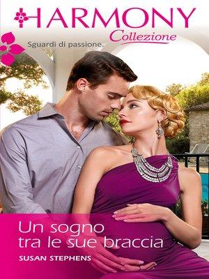 cover image of Un sogno tra le sue braccia