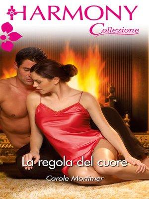 cover image of La regola del cuore