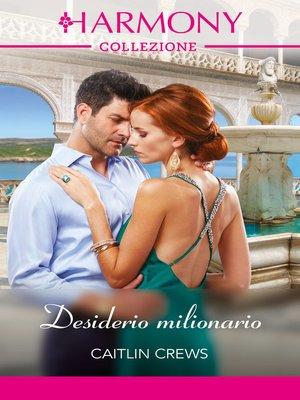 cover image of Desiderio milionario