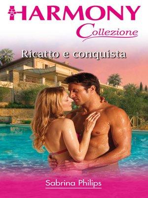 cover image of Ricatto e conquista