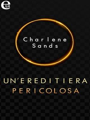 cover image of Un'ereditiera pericolosa