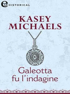 cover image of Galeotta fu l'indagine