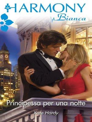 cover image of Principessa per una notte