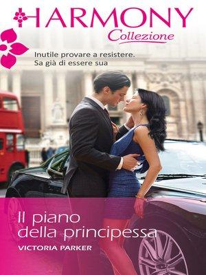cover image of Il piano della principessa