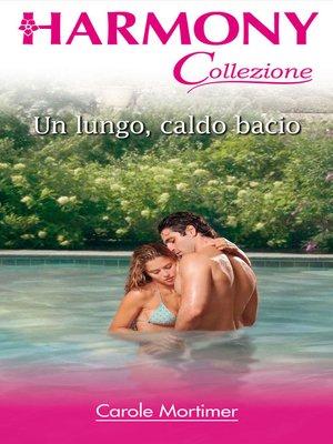 cover image of Un lungo, caldo bacio