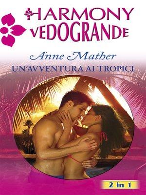 cover image of Un'avventura ai tropici