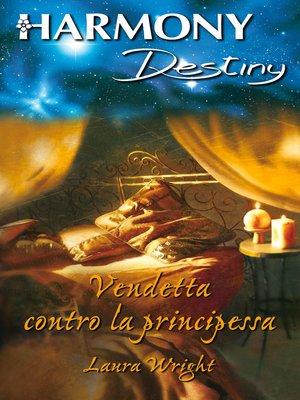 cover image of Vendetta contro la principessa