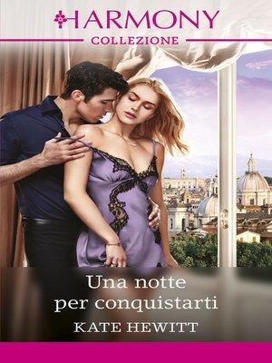 cover image of Una notte per conquistarti