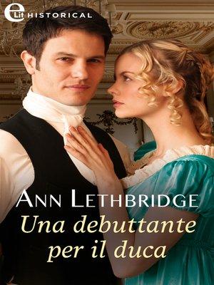 cover image of Una debuttante per il duca