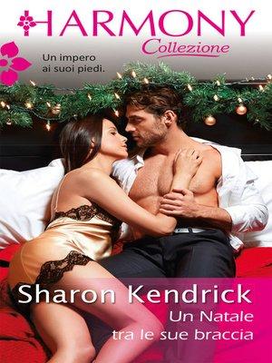 cover image of Un Natale tra le sue braccia