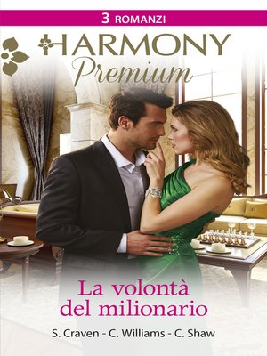 cover image of La volontà del milionario / La sconosciuta e il milionario / Inganno a lieto fine / Tentazioni nella tormenta