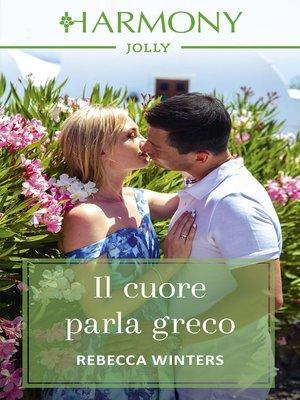 cover image of Il cuore parla greco