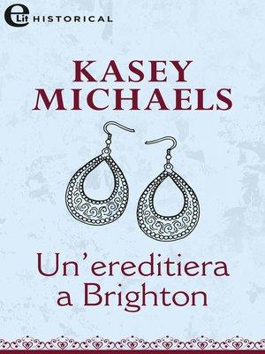 cover image of Un'ereditiera a Brighton