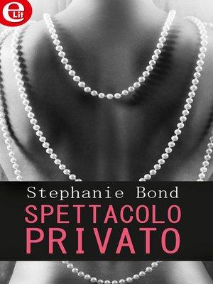 cover image of Spettacolo privato