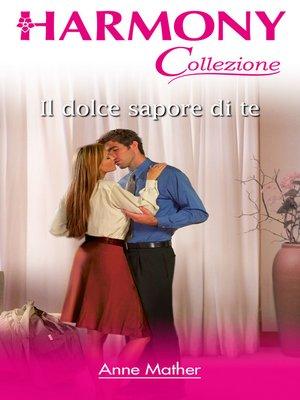 cover image of Il dolce sapore di te