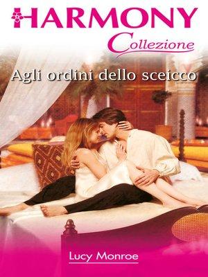 cover image of Agli ordini dello sceicco