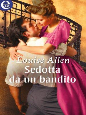 cover image of Sedotta da un bandito