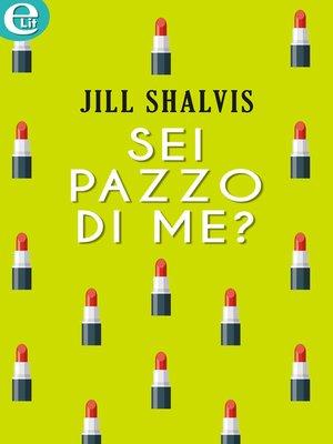 cover image of Sei pazzo di me?