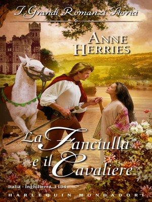 cover image of La fanciulla e il cavaliere