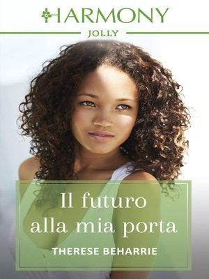cover image of Il futuro alla mia porta