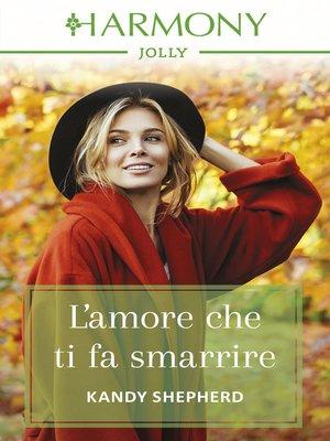 cover image of L'amore che ti fa smarrire