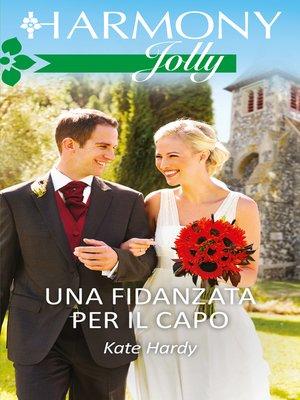 cover image of Una fidanzata per il capo