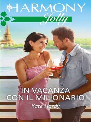 cover image of In vacanza con il milionario