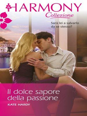cover image of Il dolce sapore della passione