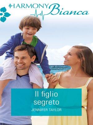 cover image of Il figlio segreto