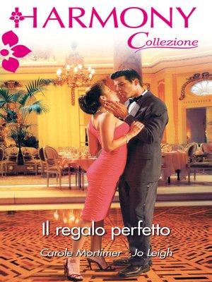 cover image of Il regalo perfetto
