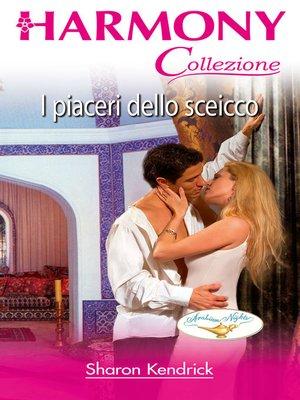cover image of I piaceri dello sceicco