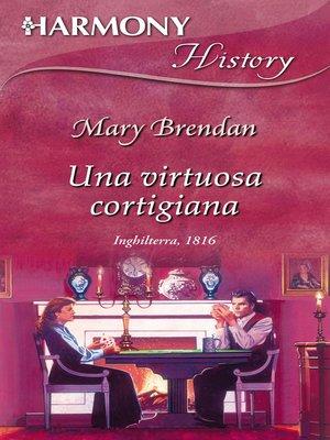 cover image of Una virtuosa cortigiana