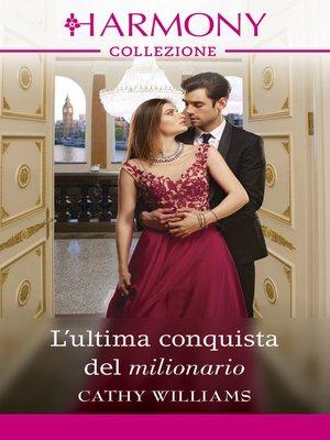 cover image of L'ultima conquista del milionario