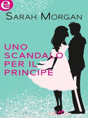 cover image of Uno scandalo per il principe