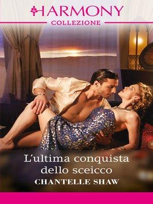 cover image of L'ultima conquista dello sceicco