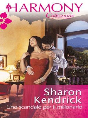 cover image of Uno scandalo per il milionario