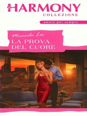cover image of La prova del cuore