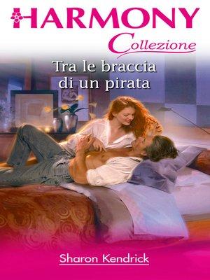cover image of Tra le braccia di un pirata