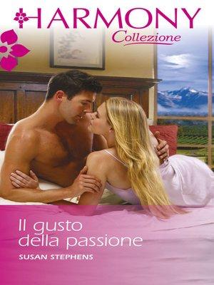 cover image of Il gusto della passione