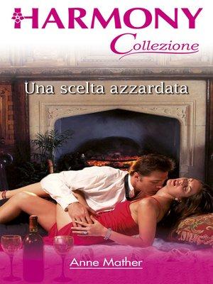 cover image of Una scelta azzardata