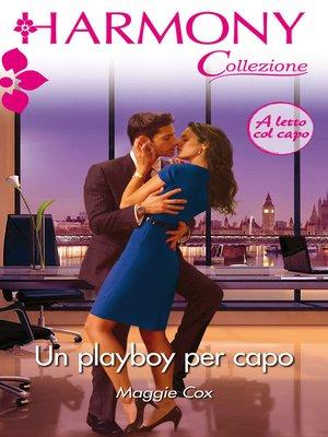 cover image of Un playboy per capo