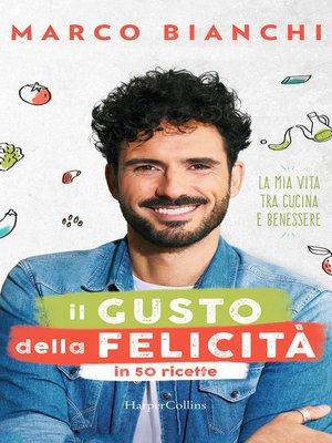 cover image of Il gusto della felicità in 50 ricette